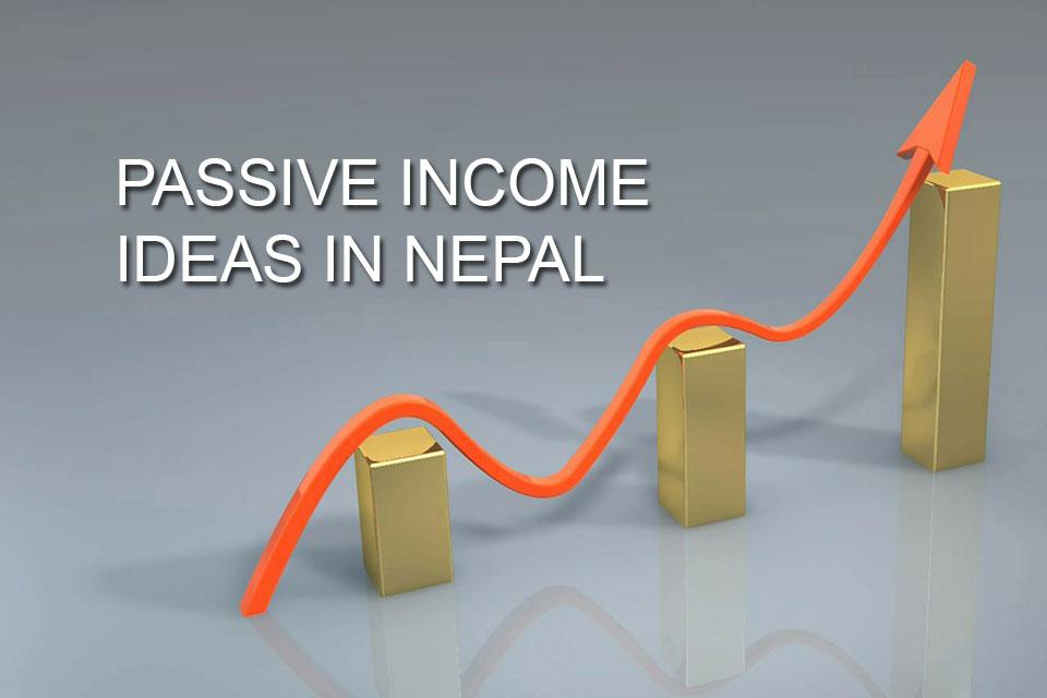 Passive income ideas in Nepal